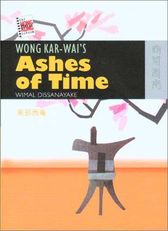 Wong Kar-wai's Ashes of Time (The New Hong Kong Cinema)