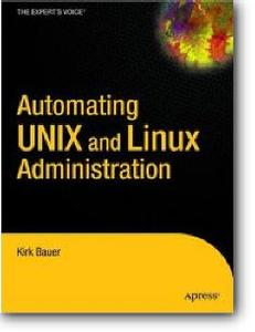 Kirk Bauer, «Automating UNIX and Linux Administration» (2nd edition)