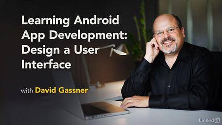 Lynda - Learning Android App Development: Design a User Interface