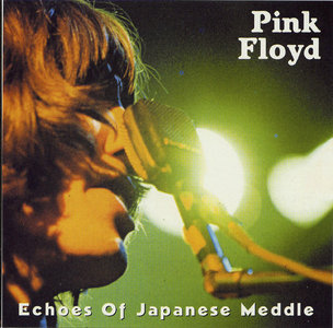 Pink Floyd - Echoes Of Japanese Meddle (2001) {Shout To The Top} **[RE-UP]**