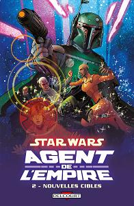 Star Wars - Agent de L'Empire - Tome 2 - Nouvelles Cibles