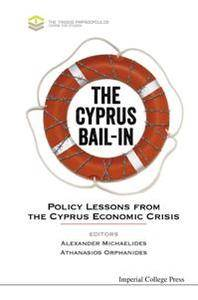 The Cyprus Bail-in : Policy Lessons From The Cyprus Economic Crisis