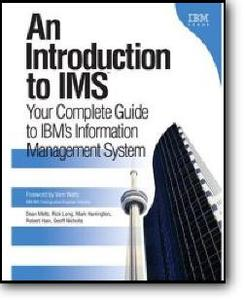 Dean Meltz, Rick Long, Mark Harrington, Robert Hain, Geoff Nicholls, «An Introduction to IMS : Your Complete Guide to IBM's Inf