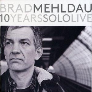 Brad Mehldau - Ten Years Solo Live (2015) [4CDs] {Nonesuch}