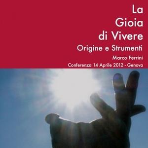 «La gioia di vivere. Origine e strumenti» by Marco Ferrini
