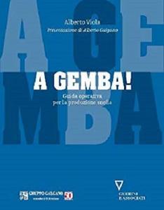 A Gemba!: Guida operativa per la produzione snella (Italian Edition)