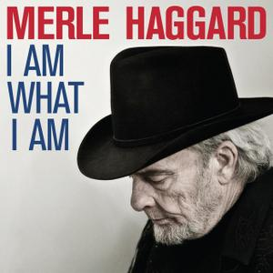 Merle Haggard - I Am What I Am (2010)