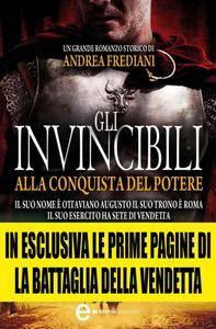 Andrea Frediani - Gli invincibili. Alla conquista del potere (2013)