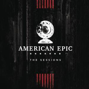 VA - Music from The American Epic Sessions (Deluxe Edition) (2017)