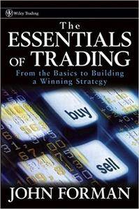 The Essentials of Trading : From the Basics to Building a Winning Strategy [repost]