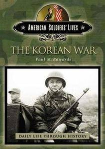 The Korean War (The Greenwood Press Daily Life Through History Series: American Soldiers' Lives) (Repost)
