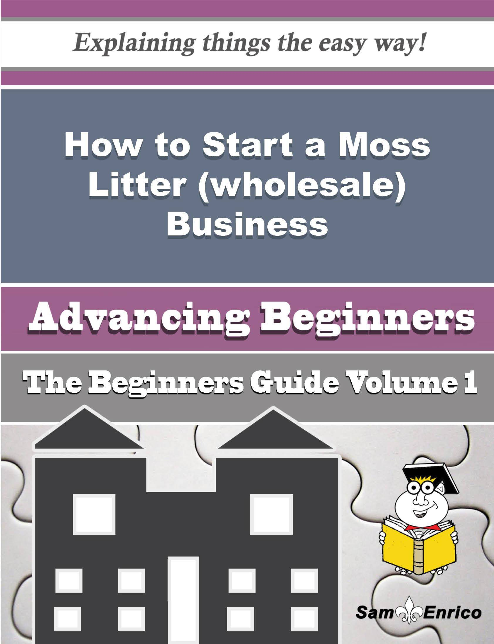 How to Start a Moss Litter (wholesale) Business (Beginners Guide)