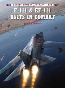 F-111 & EF-111 Units in Combat (Osprey Combat Aircraft 102)