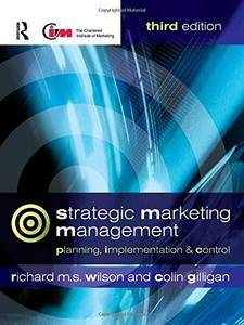 Strategic Marketing Management: Planning, Implementation and Control [Repost]