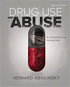 Drug Use and Abuse: A Comprehensive Introduction 9th Edition