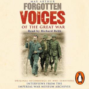 «Forgotten Voices Of The Great War» by Max Arthur
