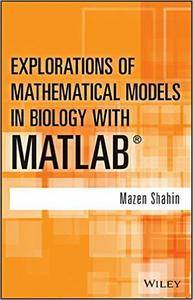 Explorations of Mathematical Models in Biology with MATLAB (repost)