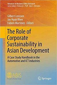 The Role of Corporate Sustainability in Asian Development: A Case Study Handbook in the Automotive and ICT Industries