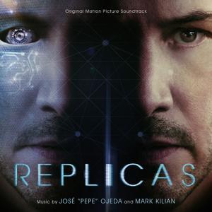 "Jose ""Pepe"" Ojeda & Mark Killian - Replicas (Original Motion Picture Soundtrack) (2019)"