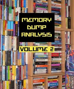 Memory Dump Analysis Anthology, Vol. 2