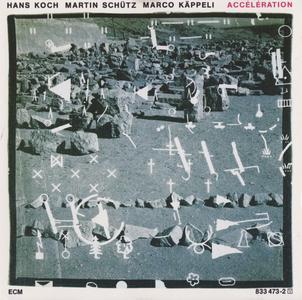 Hans Koch, Martin Schutz, Marco Kappeli - Acceleration (1988) {ECM 1357}