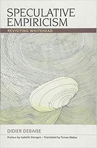 Speculative Empiricism: Revisiting Whitehead