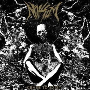 Noisem - Cease To Exist (2019) {20 Buck Spin}