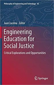 Engineering Education for Social Justice: Critical Explorations and Opportunities