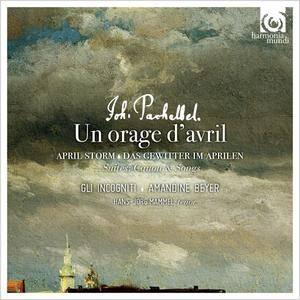 Gli incogniti, Amandine Beyer, Hans Jorg Mammel - Johann Pachelbel: Un orage d'avril: Suites, Canon & Songs (2016)