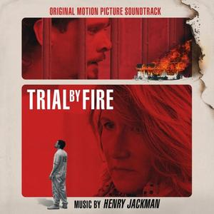 Henry Jackman - Trial by Fire (Original Motion Picture Soundtrack) (2019) [Official Digital Download]
