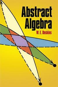Abstract Algebra by W. E. Deskins