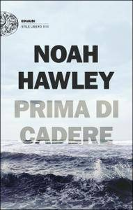 Noah Hawley - Prima di cadere