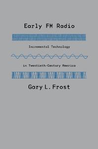 Early FM Radio: Incremental Technology in Twentieth-Century America (Repost)