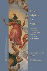 From Mythos to Logos: Andrea Palladio, Freemasonry, and the Triumph of Minerva
