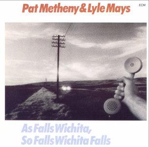 Pat Metheny & Lyle Mays - As Falls Wichita, So Falls Wichita Falls (1981) {ECM 1190}