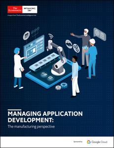 The Economist (Intelligence Unit) - Managing Application Development: The manufacturing perspective (2019)