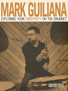 Mark Guiliana - Exploring Your Creativity on the Drumset (2016)