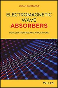 Electromagnetic Wave Absorbers: Detailed Theories and Applications