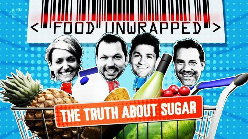 Ch4 Food Unwrapped - The Truth about Sugar (2016)