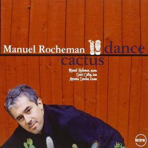 Manuel Rocheman - Cactus Dance (2007)
