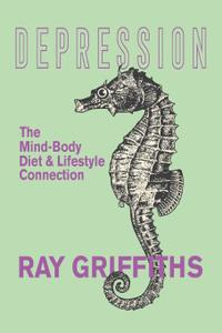 Depression The Mind Body, Diet and Lifestyle Connection