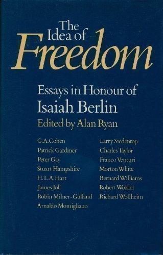 The Idea of Freedom: Essays in Honour of Isaiah Berlin
