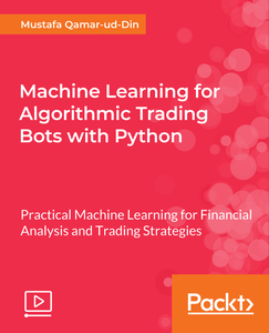 Machine Learning for Algorithmic Trading Bots with Python