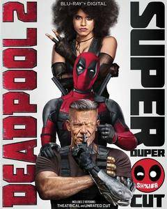 Deadpool 2 (2018) [Super Duper Cut]