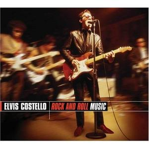 Elvis COSTELLO - Rock And Roll Music (May 2007)