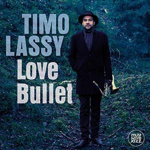Timo Lassy - Love Bullet (2015)