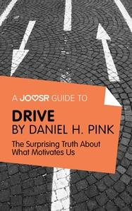 «A Joosr Guide to... Drive» by Daniel Pink