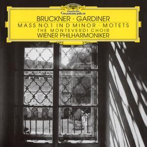 John Eliot Gardiner, Monteverdi Choir, Wiener Philharmoniker - Bruckner: Mass No. 1 in D minor; Motets (2001)