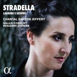 Chantal Santon-Jeffery, Benjamin Chénier & Galilei Consort - Lagrime e sospiri (2017)