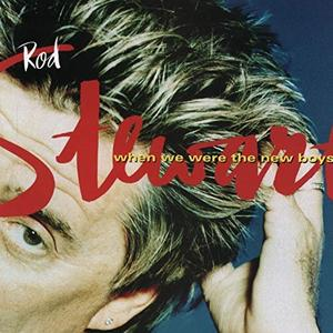 Rod Stewart - When We Were the New Boys (Expanded Edition) (1998/2009)